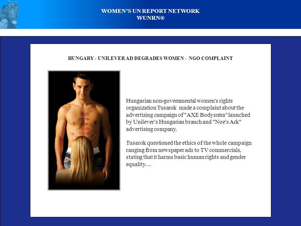 WOMEN'S UN REPORT NETWORK WUNRN® HUNGARY - UNILEVER AD DEGRADES WOMEN - NGO COMPLAINT Hungarian non-governmental women's rights organization Tusarok m