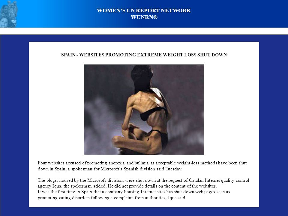 WOMEN'S UN REPORT NETWORK WUNRN® SPAIN - WEBSITES PROMOTING EXTREME WEIGHT LOSS SHUT DOWN Four websites accused of promoting anorexia and bulimia as a
