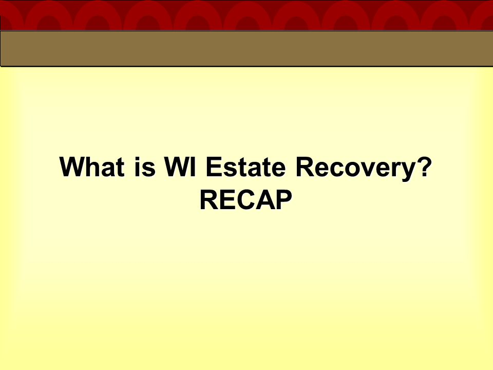 What is WI Estate Recovery? RECAP