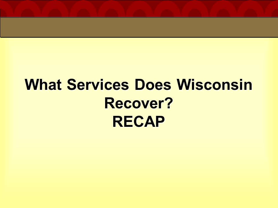 What Services Does Wisconsin Recover? RECAP