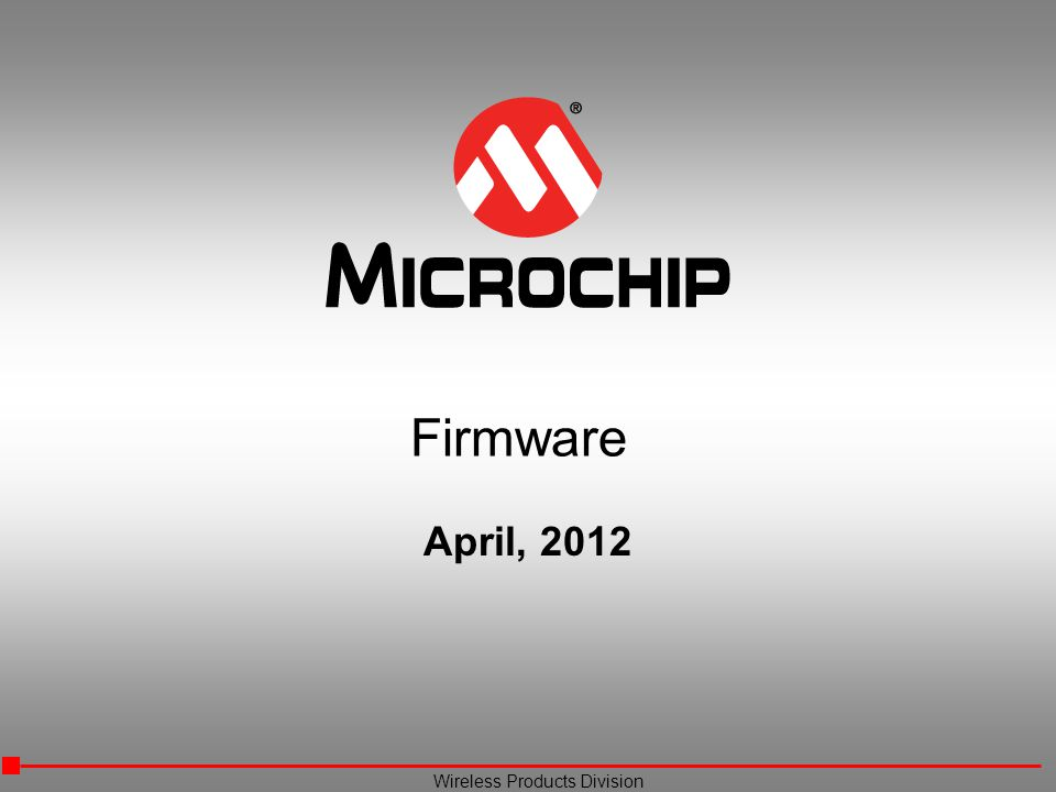 Wireless Products Division Firmware April, 2012