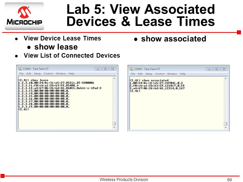 69 Wireless Products Division Lab 5: View Associated Devices & Lease Times l View Device Lease Times l show lease l View List of Connected Devices l show associated