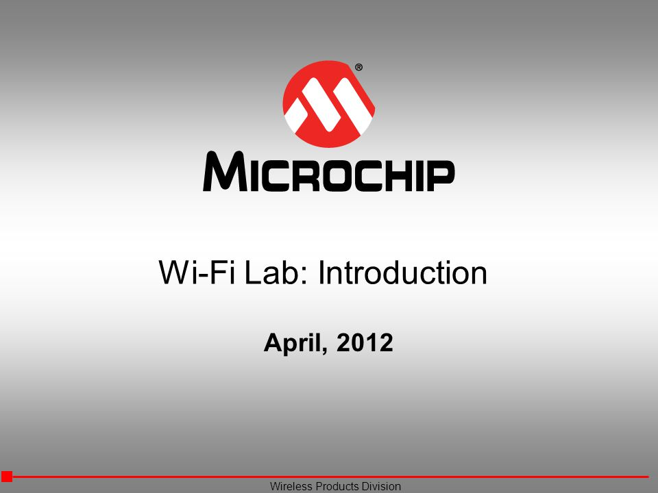 Wireless Products Division Wi-Fi Lab: Introduction April, 2012