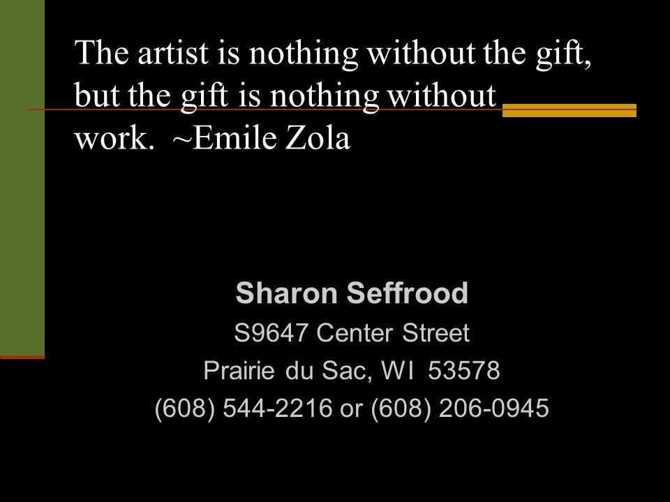The artist is nothing without the gift, but the gift is nothing without work.