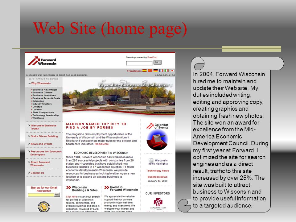 Web Site (home page) In 2004, Forward Wisconsin hired me to maintain and update their Web site.