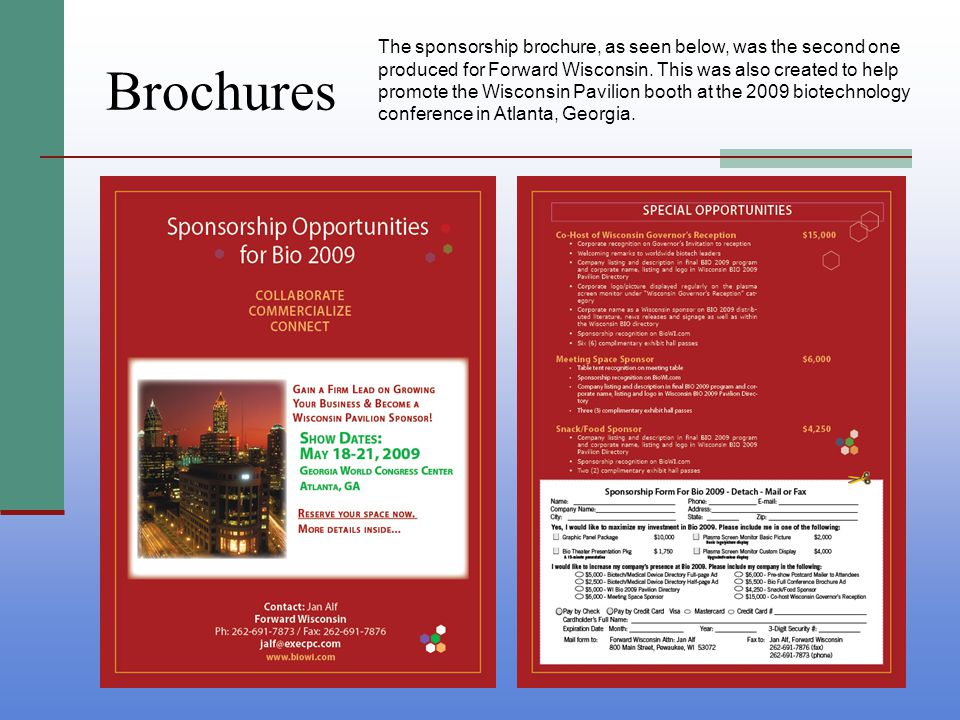 Brochures The sponsorship brochure, as seen below, was the second one produced for Forward Wisconsin.