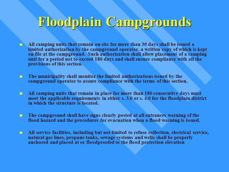 Floodplain Campgrounds All camping units that remain on site for more than 30 days shall be issued a limited authorization by the campground operator,