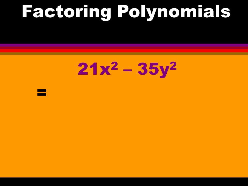 vw + wx = w(v + x) Factoring Polynomials