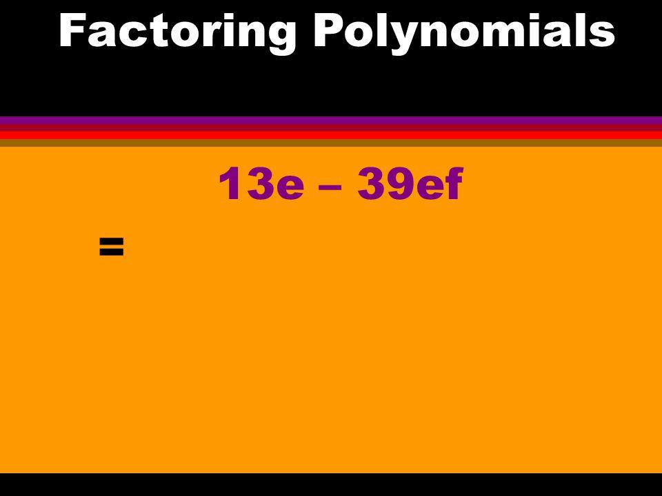 21x 2 – 35y 2 = Factoring Polynomials