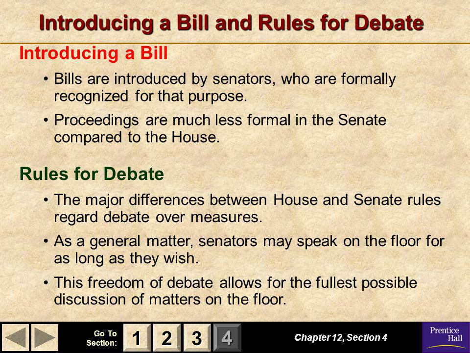 123 Go To Section: 4 Chapter 12, Section 4 2222 3333 1111 Introducing a Bill and Rules for Debate Introducing a Bill Bills are introduced by senators,