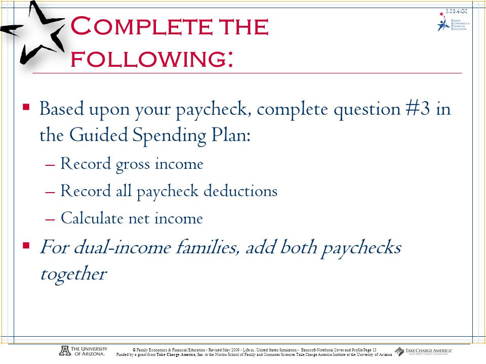 Life In…United States 3.18.3.G1 © Family Economics & Financial Education - Revised May 2009 - Life in...United States Simulation - Bancroft-Notebook Cover and Profile Page 13 Funded by a grant from Take Charge America, Inc.