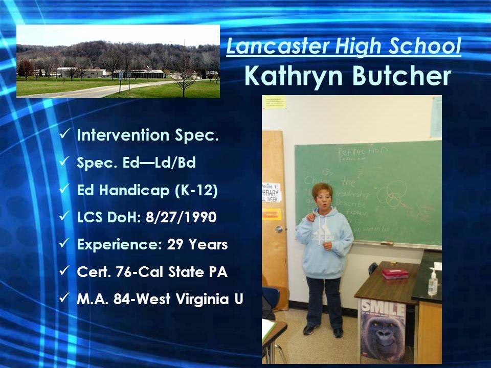Lancaster High School Kathryn Butcher Intervention Spec.