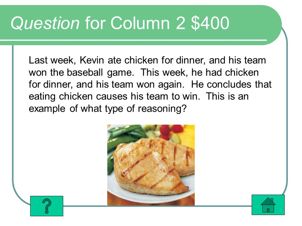 Question for Column 2 $400 Last week, Kevin ate chicken for dinner, and his team won the baseball game.