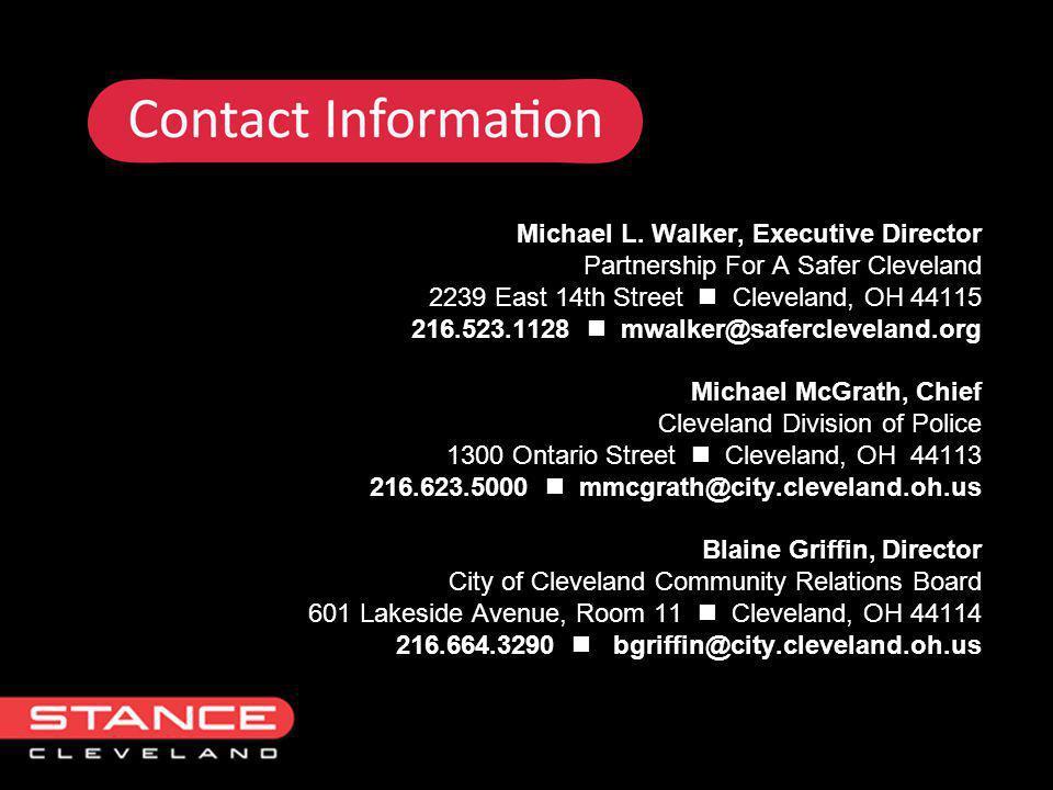 Michael L. Walker, Executive Director Partnership For A Safer Cleveland 2239 East 14th Street Cleveland, OH 44115 216.523.1128 mwalker@safercleveland.