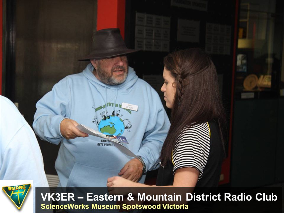 VK3ER – Eastern & Mountain District Radio Club ScienceWorks Museum Spotswood Victoria