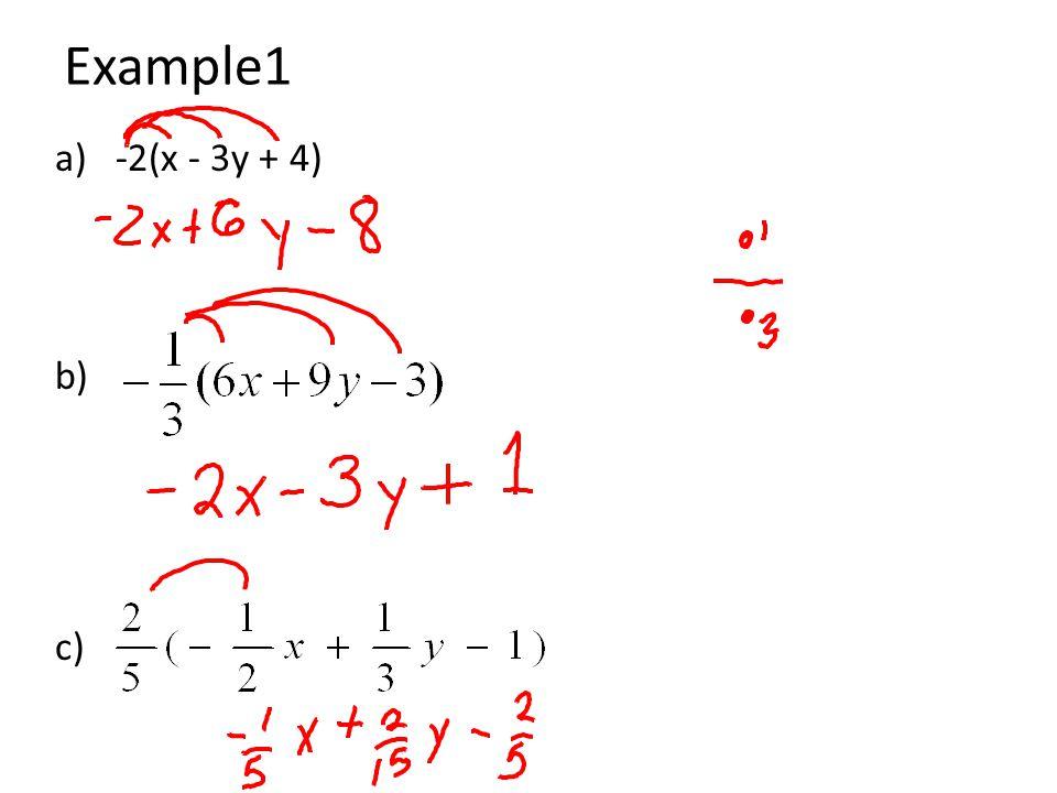 Example1 a) -2(x - 3y + 4) b) c)