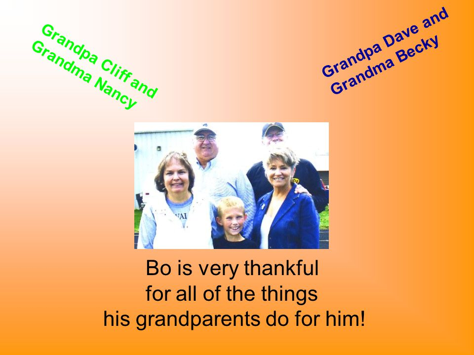 Bo is very thankful for all of the things his grandparents do for him.