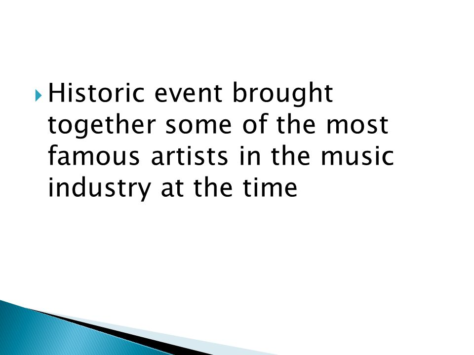  Historic event brought together some of the most famous artists in the music industry at the time