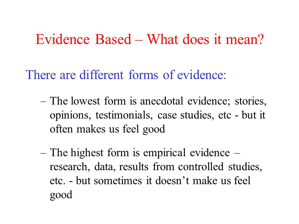Evidence Based Practice is: 1.Easier to think of as Evidence Based Decision Making 2.