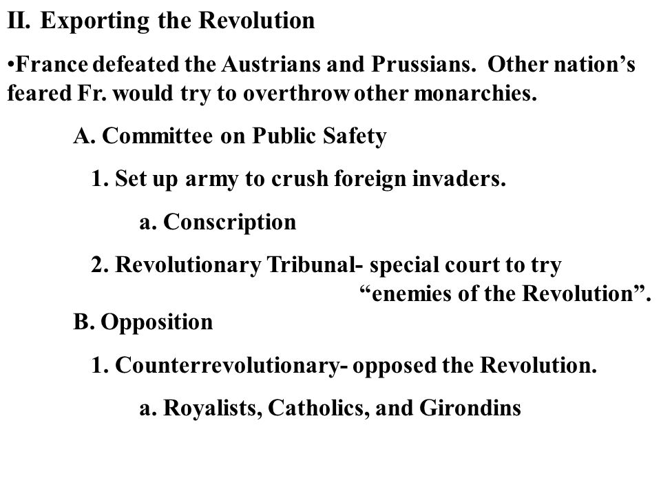 II. Exporting the Revolution France defeated the Austrians and Prussians.