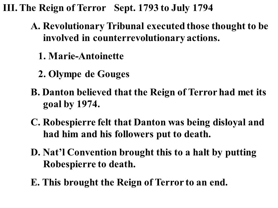 III. The Reign of TerrorSept. 1793 to July 1794 A.