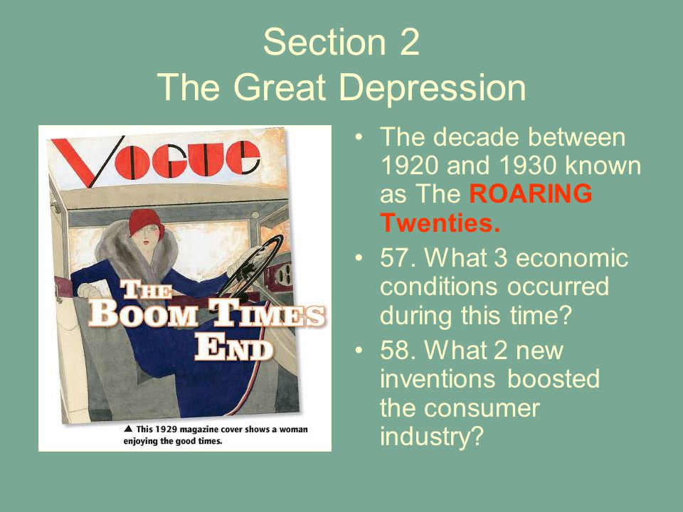 Section 2 The Great Depression The decade between 1920 and 1930 known as The ROARING Twenties.