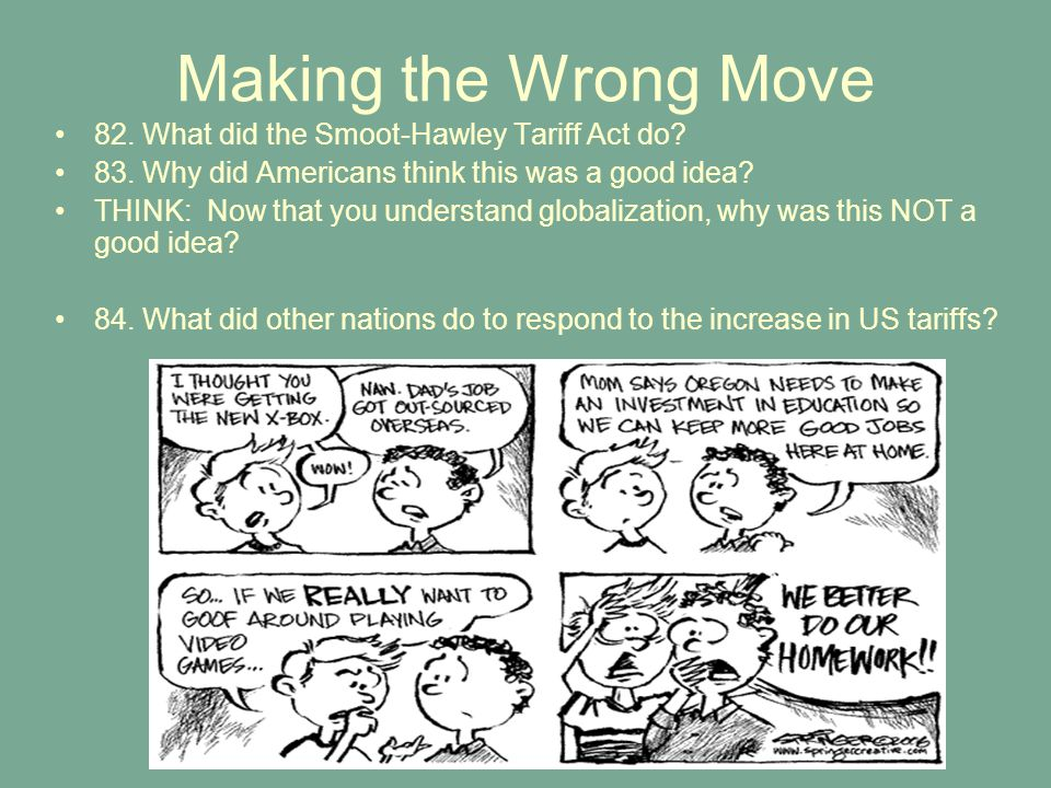 Making the Wrong Move 82.What did the Smoot-Hawley Tariff Act do.