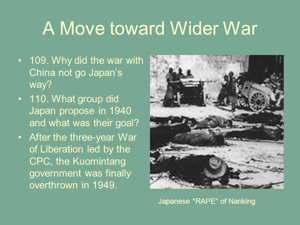 A Move toward Wider War 109. Why did the war with China not go Japan's way? 110. What group did Japan propose in 1940 and what was their goal? After t