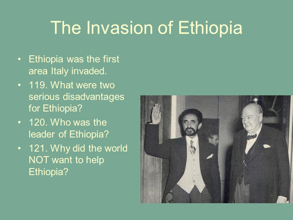 The Invasion of Ethiopia Ethiopia was the first area Italy invaded.