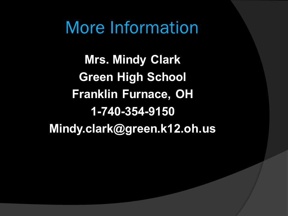 More Information Mrs. Mindy Clark Green High School Franklin Furnace, OH 1-740-354-9150 Mindy.clark@green.k12.oh.us