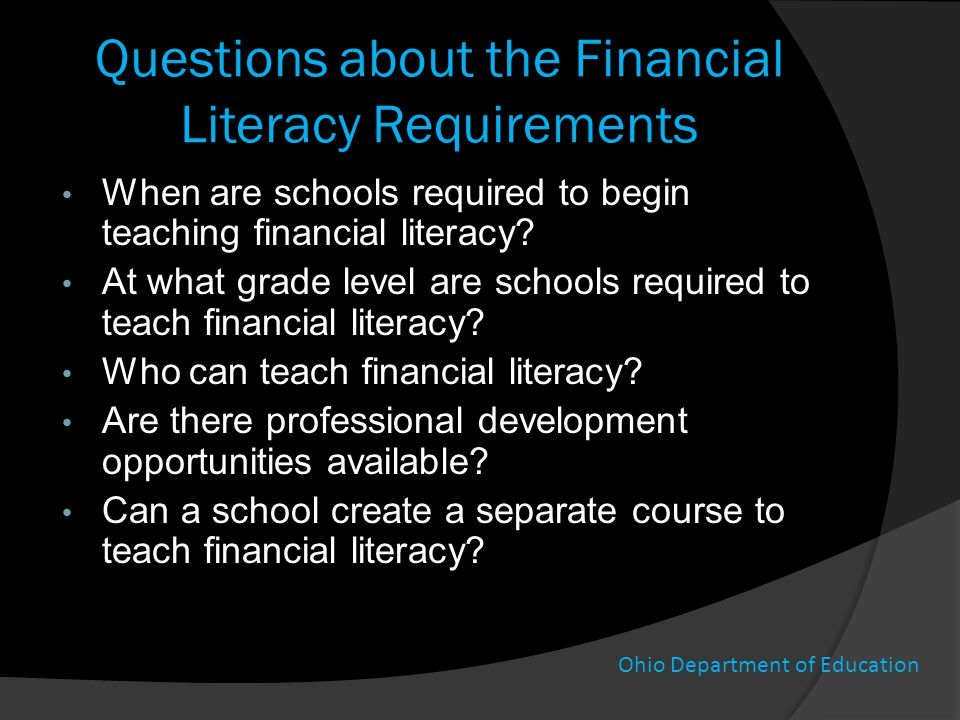 Questions about the Financial Literacy Requirements When are schools required to begin teaching financial literacy? At what grade level are schools re