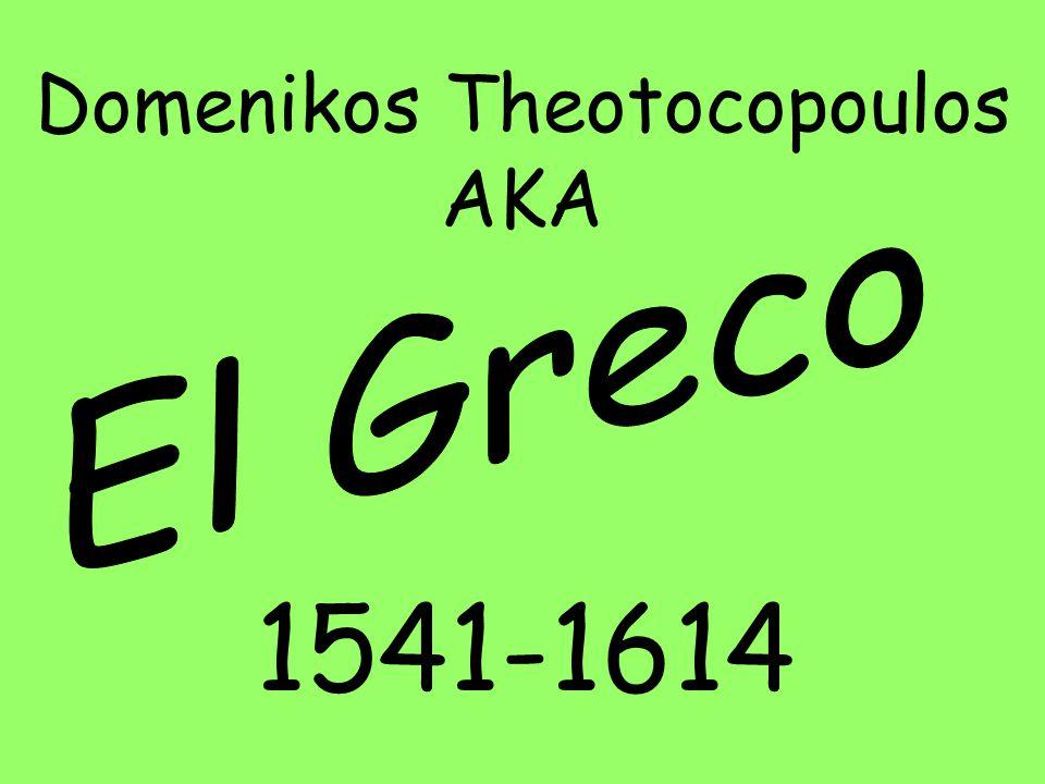 1541-1614 Domenikos Theotocopoulos AKA