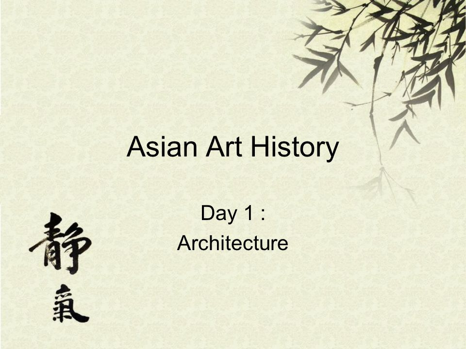 Asian Art History Day 1 : Architecture
