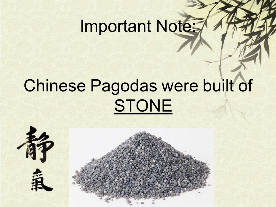 Important Note: Chinese Pagodas were built of STONE