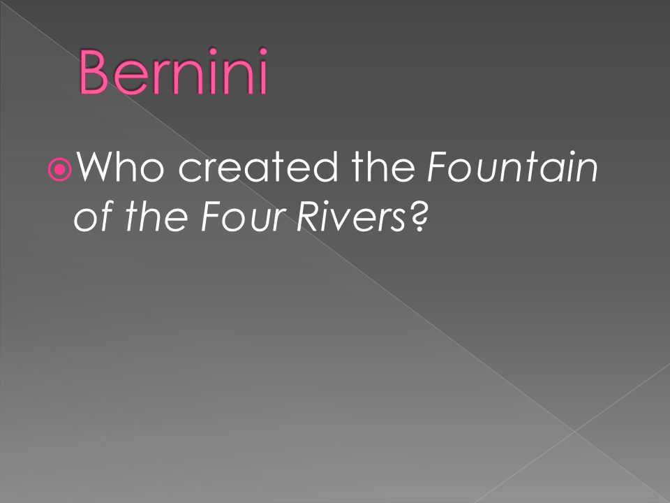  Who created the Fountain of the Four Rivers?