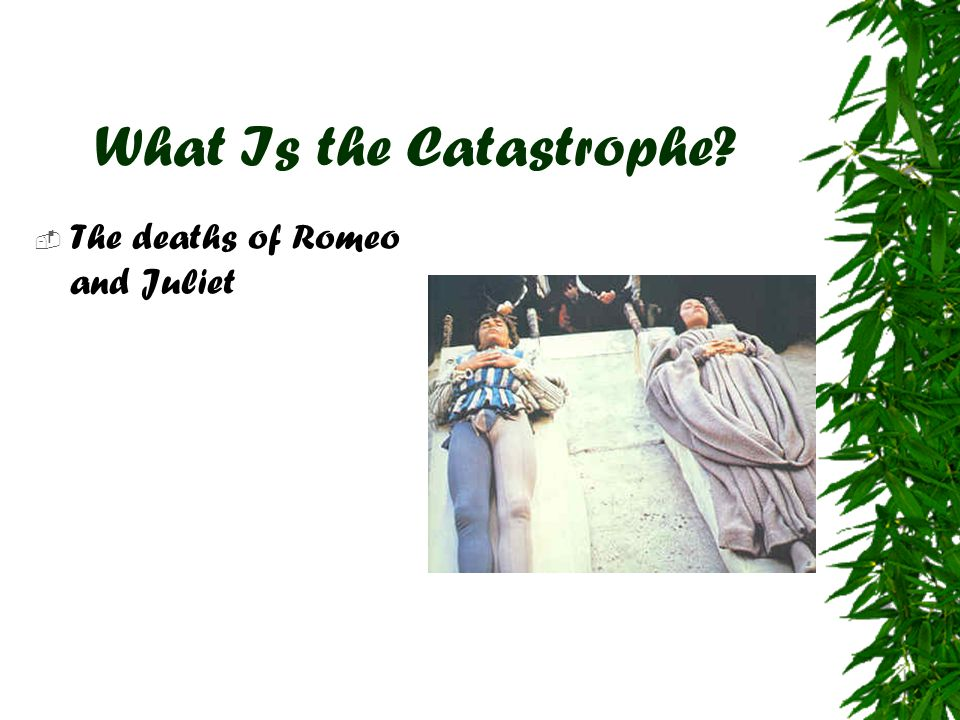 What Is the Catastrophe  The deaths of Romeo and Juliet