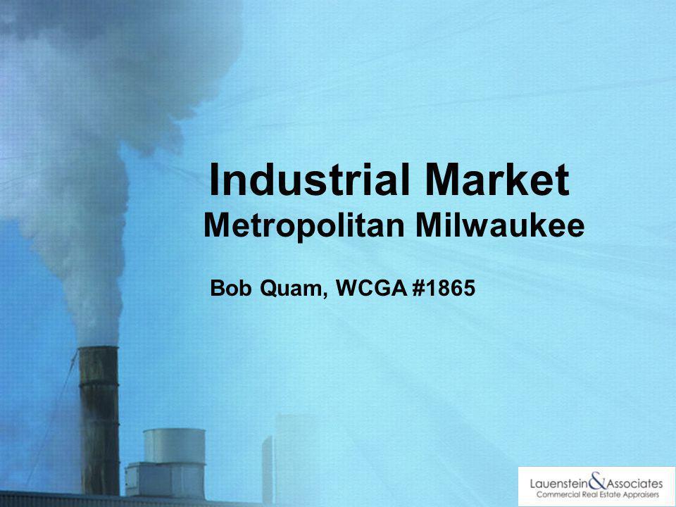 Industrial Market Metropolitan Milwaukee Bob Quam, WCGA #1865