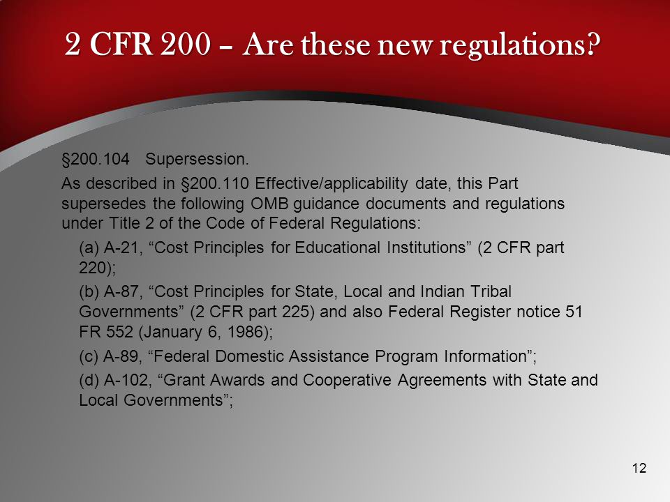2 CFR 200 – Are these new regulations.12 §200.104 Supersession.