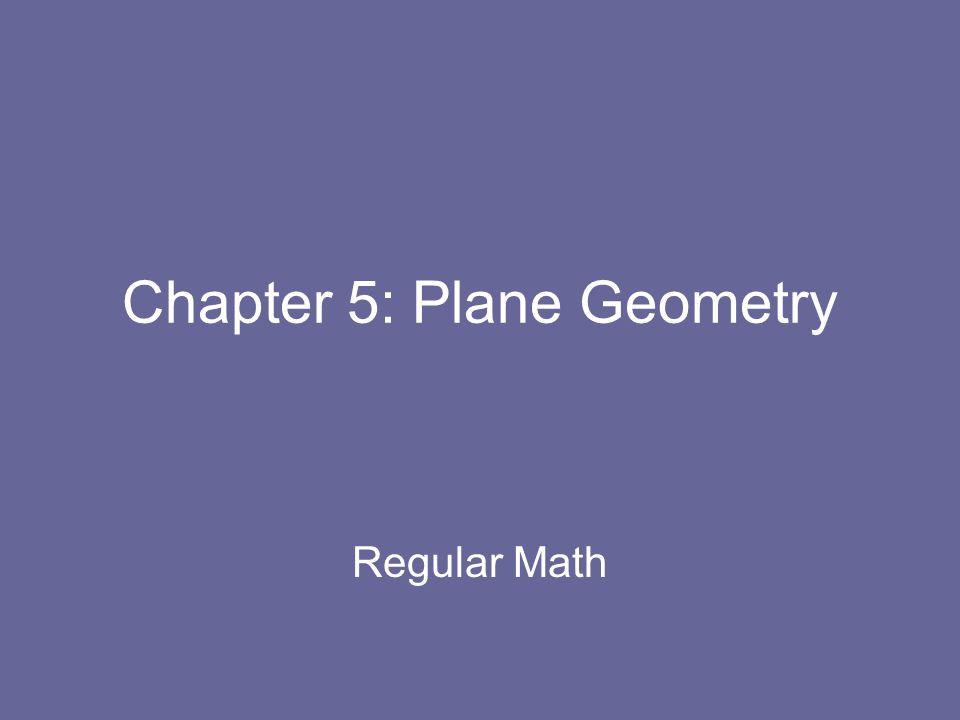Chapter 5: Plane Geometry Regular Math