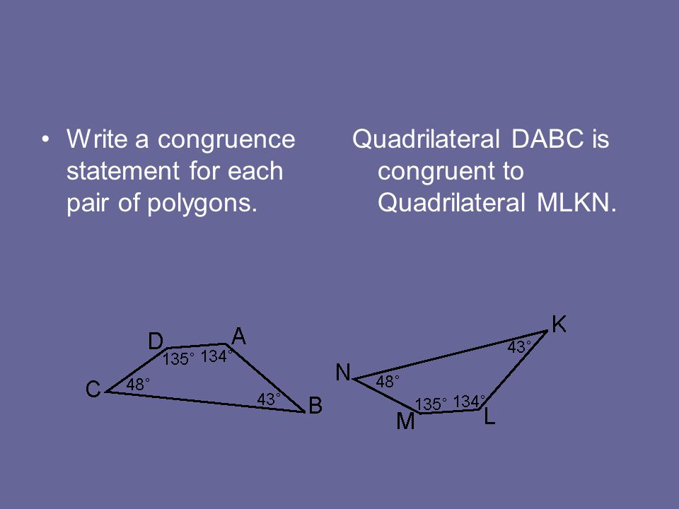 Write a congruence statement for each pair of polygons.