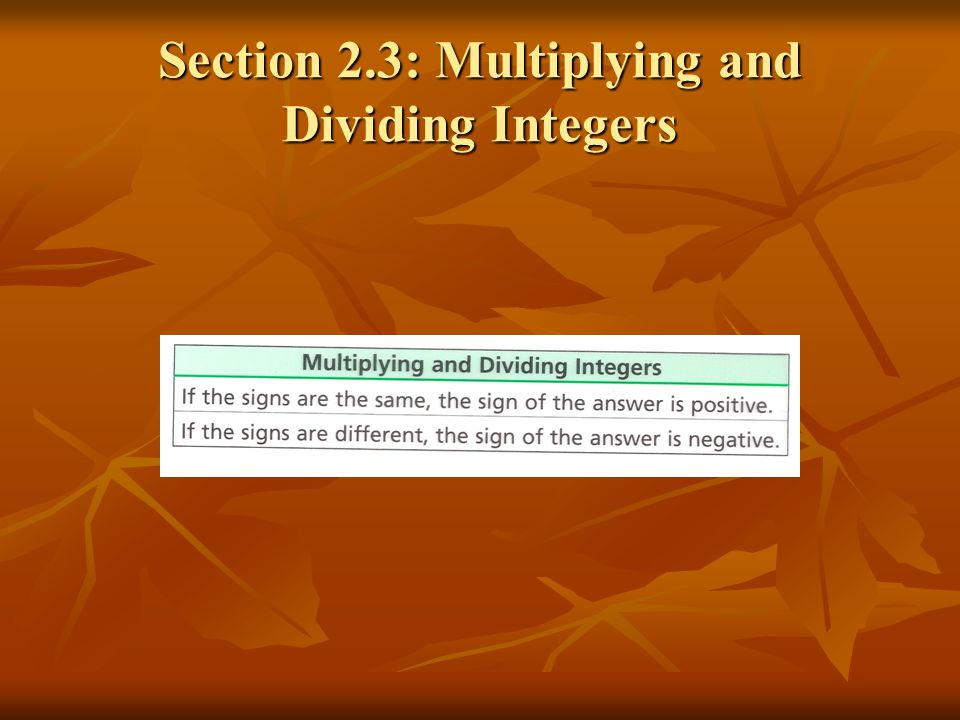 Section 2.3: Multiplying and Dividing Integers