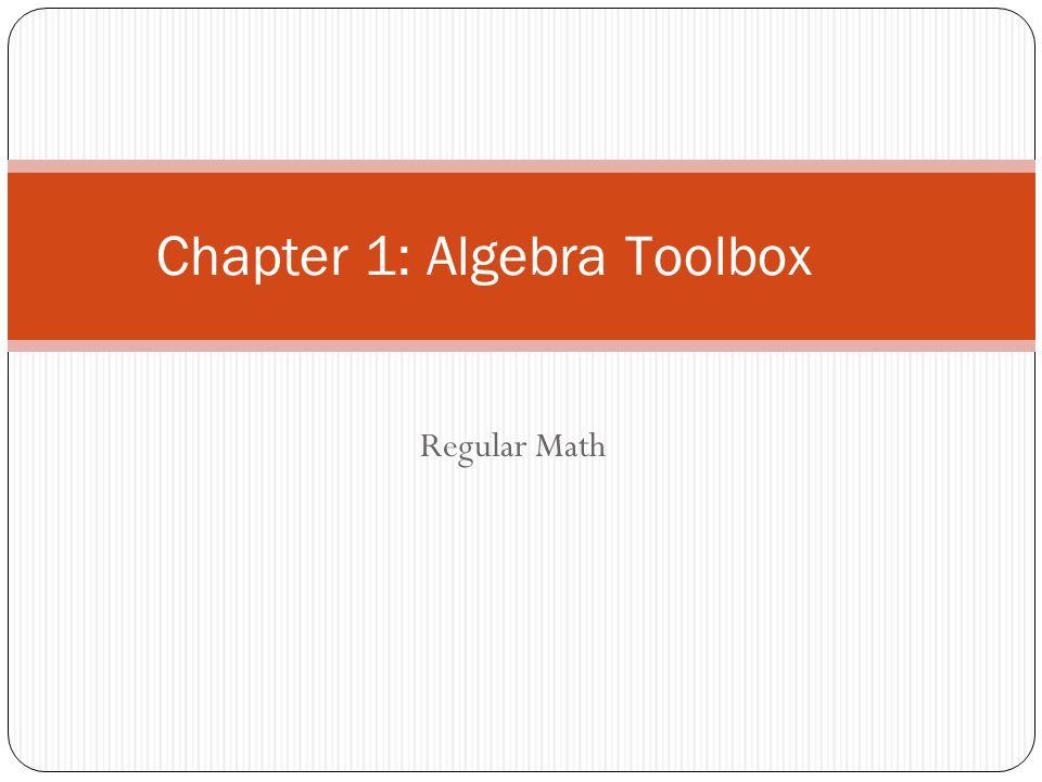 Regular Math Chapter 1: Algebra Toolbox