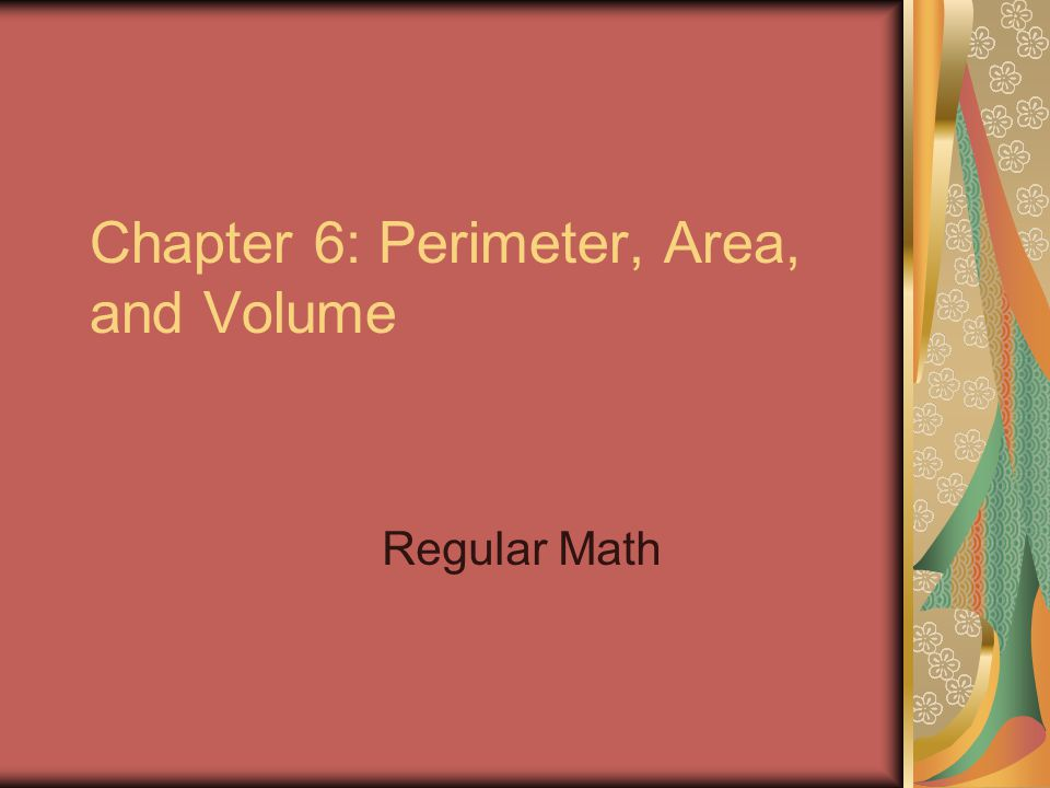 Section 6.1: Perimeter & Area of Rectangles & Parallelograms Perimeter – the distance around the OUTSIDE of a figure Area – the number of square units INSIDE a figure
