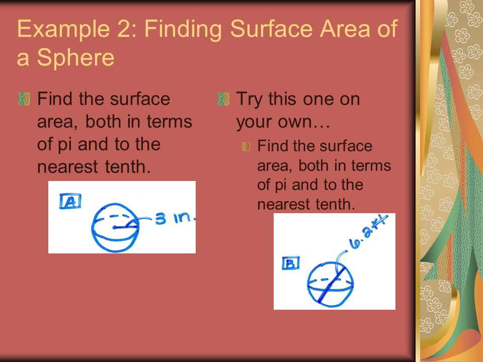 Chapter 6 perimeter area and volume ppt video online download find the surface area both in terms of pi and to the nearest tenth try this one on your own find the surface area ccuart Gallery