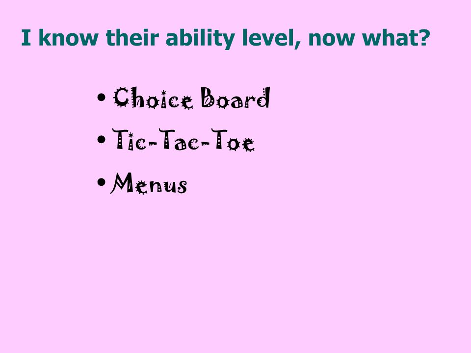 I know their ability level, now what? Choice Board Tic-Tac-Toe Menus