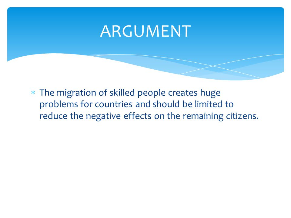  Skilled workers are migrating from less developed countries to find more opportunities in more developed countries.