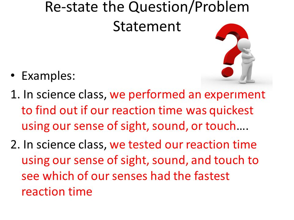 Re-state your hypothesis….