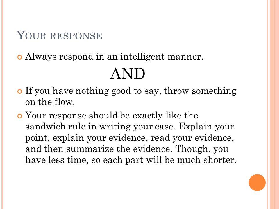Y OUR RESPONSE Always respond in an intelligent manner.