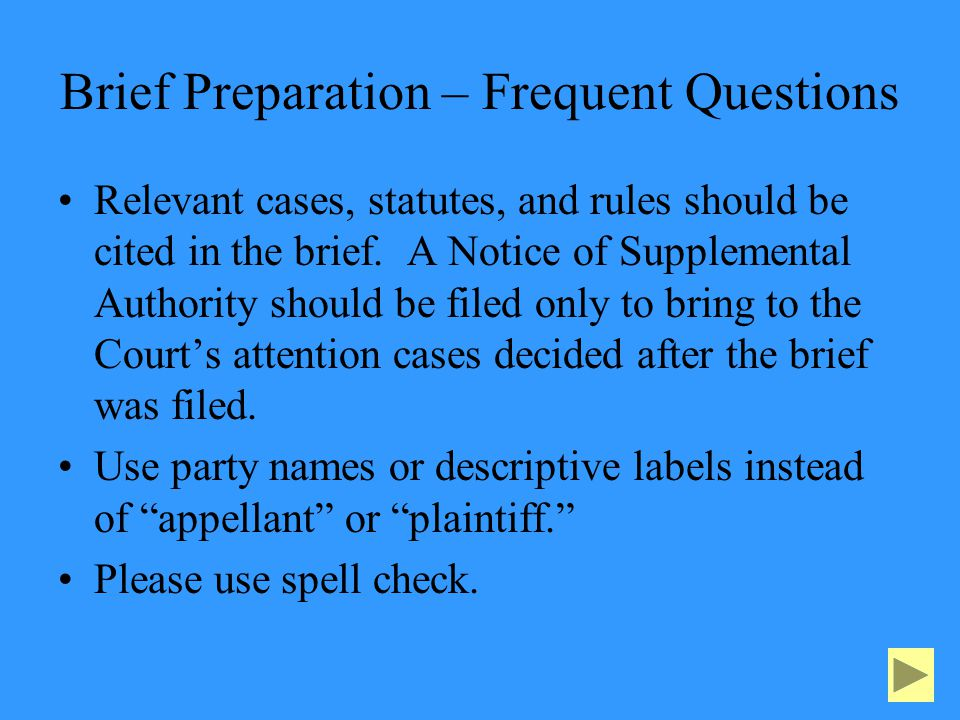 Brief Preparation – Frequent Questions Relevant cases, statutes, and rules should be cited in the brief.