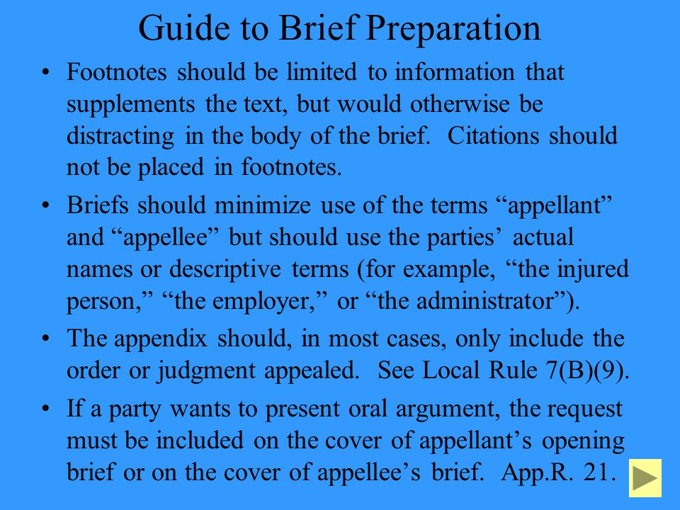 Guide to Brief Preparation Footnotes should be limited to information that supplements the text, but would otherwise be distracting in the body of the brief.